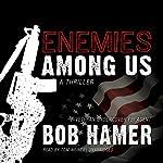 Enemies Among Us: A Thriller | Bob Hamer