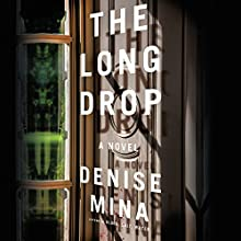 The Long Drop: A Novel Audiobook by Denise Mina Narrated by David Monteath