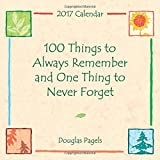 2017 Calendar: 100 Things to Always Remember and One Thing to Never Forget