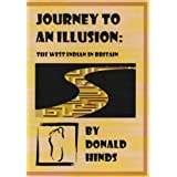Journey to an Illusion: The West Indian in Britainby Donald Hinds
