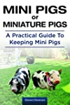 Mini Pigs or Miniature Pigs. A Practi...