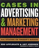 img - for Cases in Advertising and Marketing Management Real Situations for Tomorrow's Managers by Applegate, Edd, Johnsen, Art [Rowman & Littlefield Publishers,2006] [Hardcover] book / textbook / text book