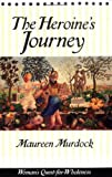 The Heroine's Journey (0877734852) by Maureen Murdock