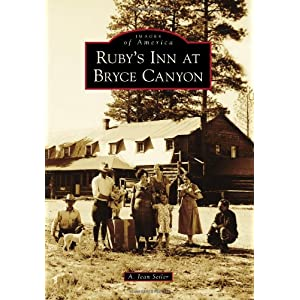 Ruby's Inn at Bryce Canyon (Images of America)