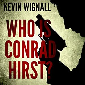 Who Is Conrad Hirst? | [Kevin Wignall]