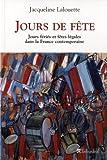 echange, troc Jacqueline Lalouette - Jours de fête : Fêtes légales et jours fériés dans la France contemporaine
