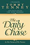 Daily Chase: In Hot Pursuit of His Presence (076842061X) by Tenney, Tommy
