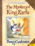 The Mystery of King Karfu (0060247967) by Cushman, Doug