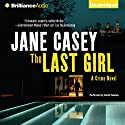 The Last Girl: Maeve Kerrigan, Book 3 (       UNABRIDGED) by Jane Casey Narrated by Sarah Coomes
