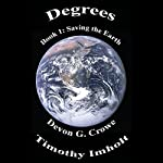 Saving the Earth: Degrees, Book 1 | Devon G. Crowe,Timothy J. Imholt
