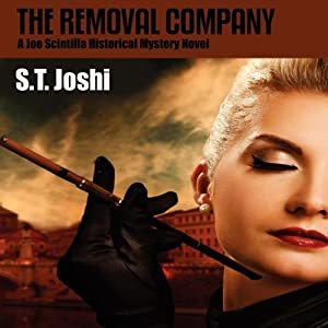 The Removal Company: A Joe Scintilla Historical Mystery Novel | [S. T. Joshi]