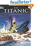 The Titanic : Coloring Book