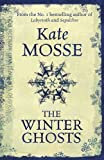 The Winter Ghosts by Mosse, Kate (2010) Kate Mosse