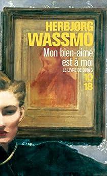 Le Livre de Dina, tome 3 : Mon bien aimé est à moi par Wassmo