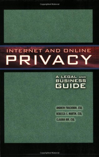 Internet and Online Privacy: A Legal and Business Guide