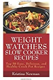 Weight Watchers Recipes:  50 Weight Watcher Slow Cooker Recipes For  Quick & Easy, One Pot, Healthy Meals