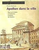 echange, troc Daniel Rabreau - Apollon dans la ville : Le théâtre et l'urbanisme en France au XVIIIe siècle