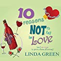 10 Reasons Not to Fall in Love (       UNABRIDGED) by Linda Green Narrated by Suzy Aitchison
