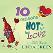 10 Reasons Not to Fall in Love | [Linda Green]