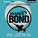 Win, Lose or Die: James Bond Series, Book 8 Audiobook by John Gardner Narrated by Simon Vance