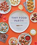 Tiny Food Party!: Bite-Size Recipes for Miniature Meals by Fisher, Teri Lyn, Park, Jenny (2012) Paperback