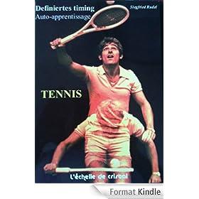 Tennis - La methode d'auto apprentissage: Definiertes Timig. Unit� de perception et de mouvement