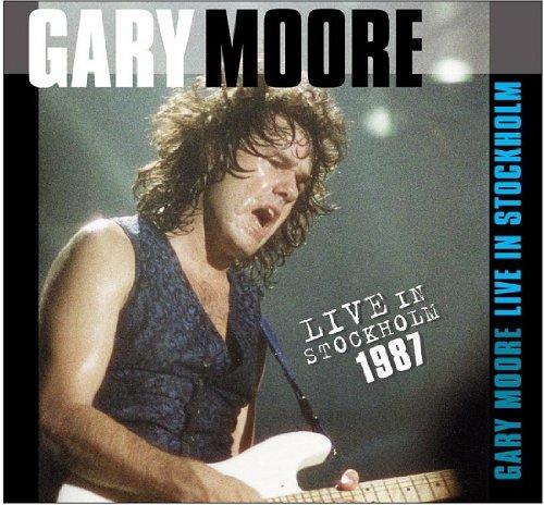 Gary Moore - Live In Stockholm 1987 - Zortam Music