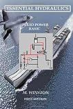 Essential Hydraulics: Fluid Power - Basic: Volume 1