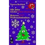 """Alle Jahre wieder Sch�ne Bescherung: Heiteres kleines Weihnachtslexikonvon """"Torsten Buchheit"""""""