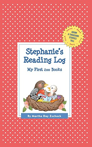 Stephanie's Reading Log: My First 200 Books (GATST) (Grow a Thousand Stories Tall) [Zschock, Martha Day] (Tapa Dura)