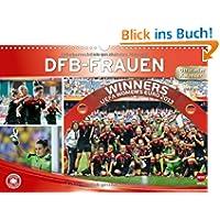 DFB-Frauen - Offizieller Kalender der Europameisterinnen (Wandkalender 2014 DIN A3 quer)
