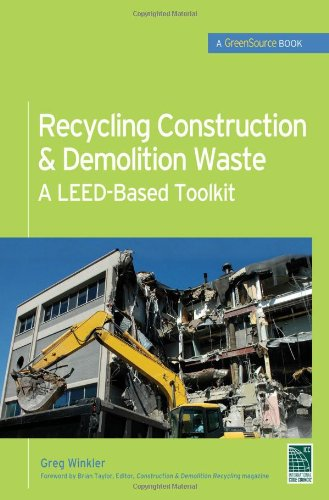 Recycling Construction & Demolition Waste: A LEED-Based Toolkit (GreenSource) (McGraw-Hill's Greensource)