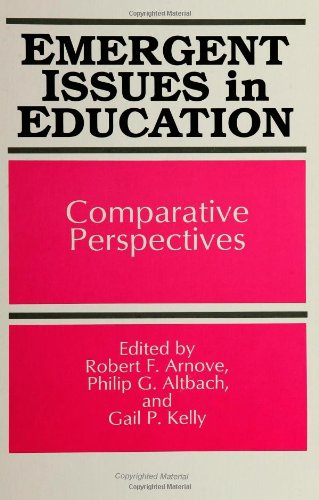 Emergent Issues in Education: Comparative Perspectives (S U N Y Series, Frontiers in Education)