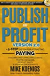 Publish And Profit: A 5-Step System F...