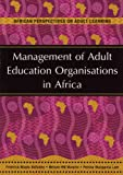 img - for Management of Adult Education Organisations in Africa (African Perspectives on Adult Learning) book / textbook / text book