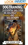 Dog Training: 25 Essential Skills for...