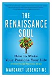 img - for The Renaissance Soul: How to Make Your Passions Your Life - A Creative and Practical Guide Updated edition by Lobenstine, Margaret (2013) Paperback book / textbook / text book