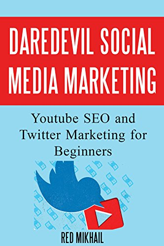 DareDevil Social Media Marketing: Youtube SEO and Twitter Marketing for Beginners