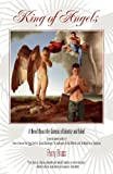 King of Angels, A Novel About the Genesis of Identity and Belief