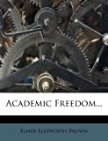 img - for Academic Freedom... book / textbook / text book