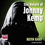 The Return of Johnny Kemp | Keith Gray