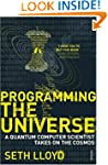 Programming The Universe: A Quantum C...
