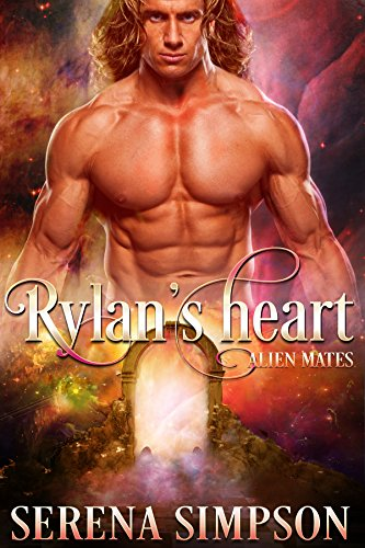 Book: Rylan's Heart (Alien Mates Book Two) by Serena Simpson