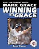 img - for Mark Grace Winning with Grace (Baseball Superstar) by Barry Rozner (1999-05-01) book / textbook / text book