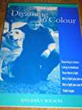 Dreaming in Colour (0953959805) by Wilson, Barbara