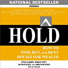 HOLD: How to Find, Buy, and Rent Houses for Wealth (       UNABRIDGED) by Steve Chader, Jennice Doty, Jim McKissack, Linda McKissack, Jay Papasan Narrated by Paul Keith, Laura Seaton