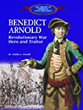 Benedict Arnold: Revolutionary War Hero and Traitor (The Library of American Lives and Times)