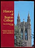 img - for History of Boston College: From the Beginnings to 1990 book / textbook / text book