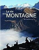 echange, troc Bernard Fischesser - La vie de la montagne