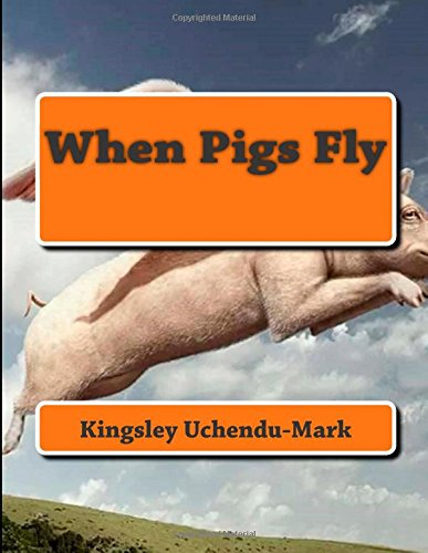 When Pigs Fly: Volume 1